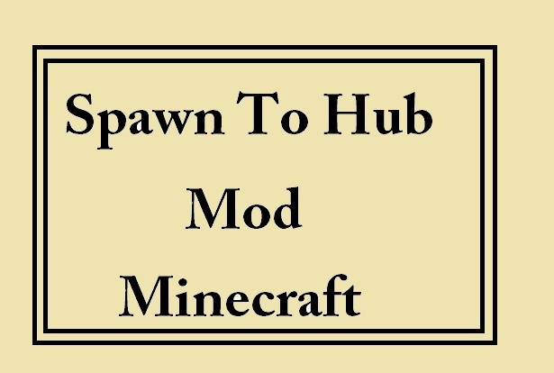Spawn to Hub Mod 1.11.2/1.10.2