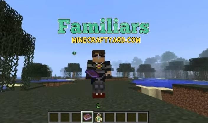 Familiars Mod 1.13.1/1.13/1.12.2/1.11.2