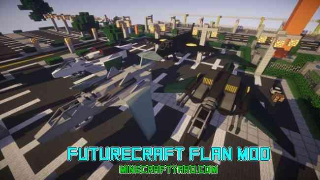 FutureCraft Flan Mod 1.13.1/1.13/1.12.2