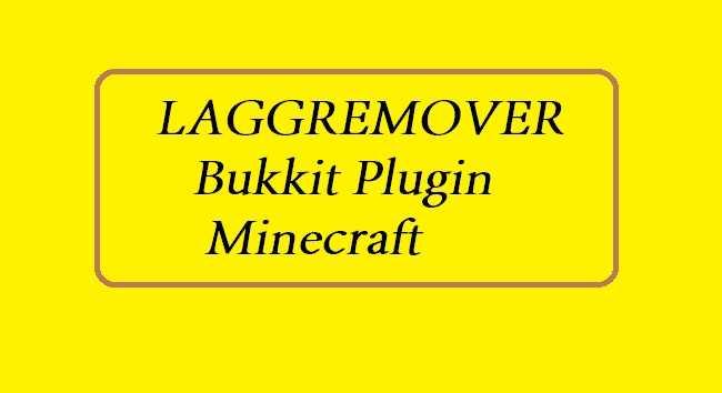 LAGGREMOVER 1.14/1.13.2/1.12.2/1.11.2