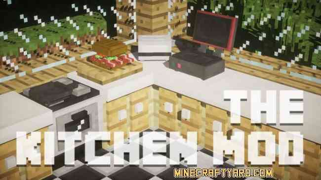 The Kitchen Mod 1.13.1/1.13/1.12.2/1.11.2