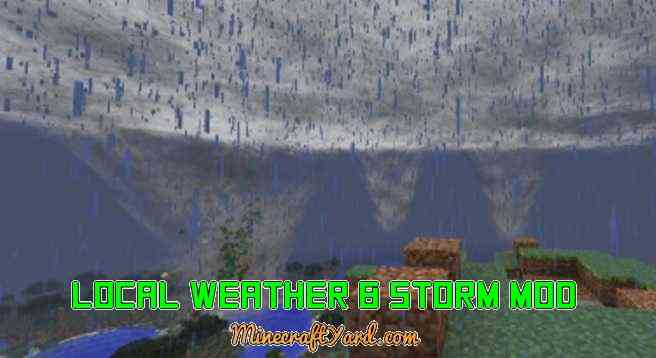 Local Weather & Storm Mod 1.13.1/1.13/1.12.2/1.11.2