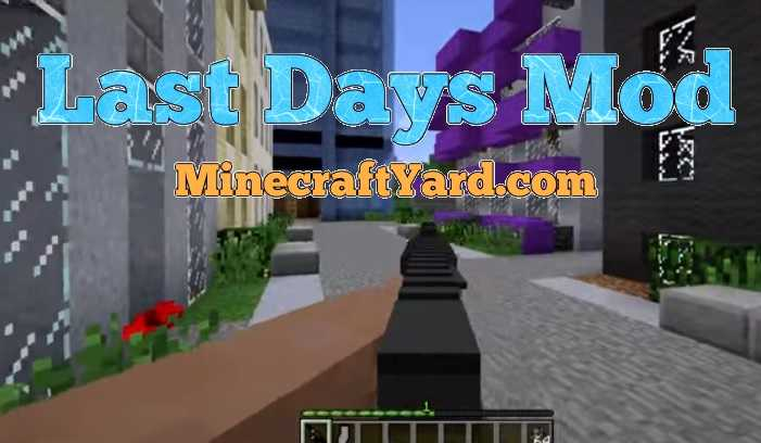 Last Days Mod 1.13.1/1.13/1.12.2/1.11.2