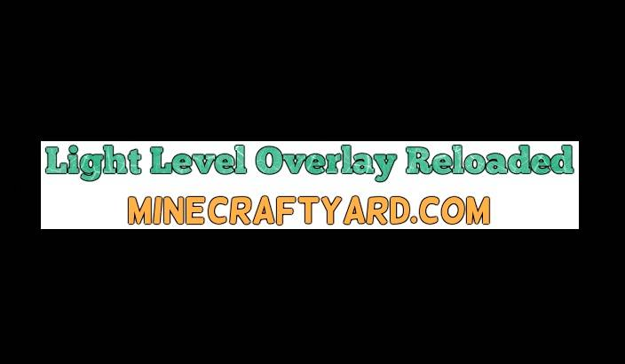Light Level Overlay Reloaded 1.13.1/1.13/1.12.2/1.11.2