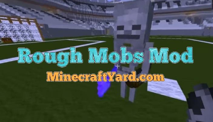 Rough Mobs Mod 1.14/1.13.2/1.12.2/1.11.2