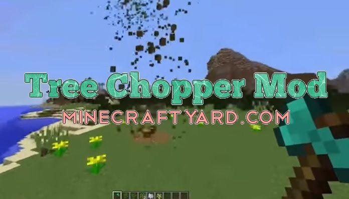Tree Chopper Mod 1.11.2/1.11/1.10.2