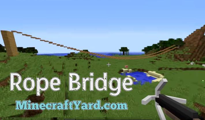 Rope Bridge Mod 1.13.1/1.13/1.12.2/1.11.2