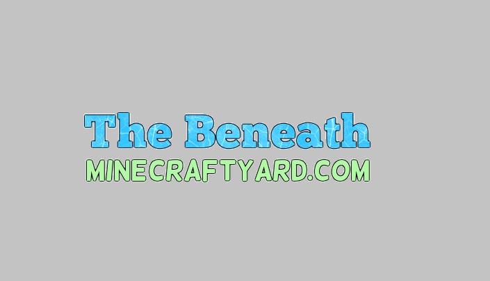 The Beneath Mod 1.13.1/1.13/1.12.2/1.11.2