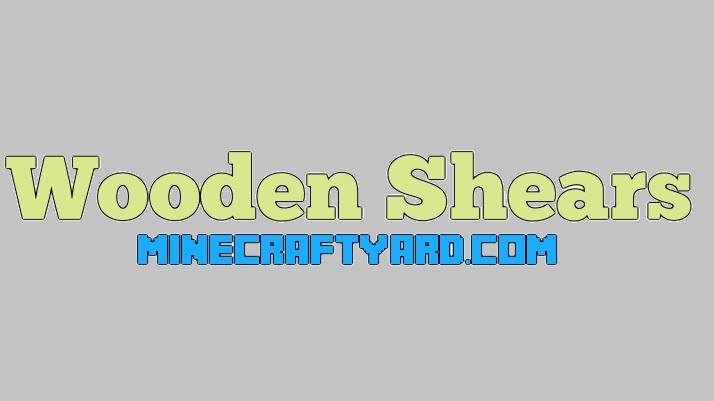 Wooden Shears 1.14/1.13.2/1.12.2/1.11.2