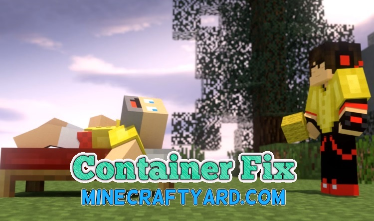 Container Fix Mod 1.14.3/1.13.2/1.12.2/1.11.2
