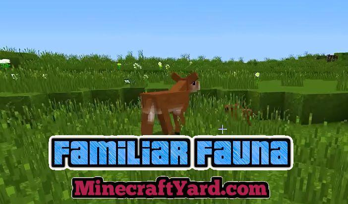 Familiar Fauna 1.14/1.13.2/1.12.2/1.11.2